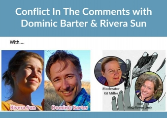 Conflict In The Comments with Dominic Barter & Rivera Sun