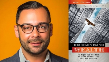 Decolonizing Wealth with Edgar Villanueva