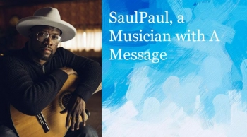 SaulPaul, a Musician with A Message